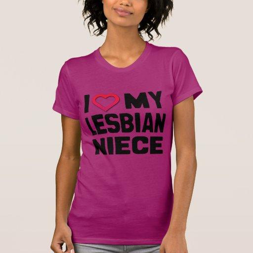 I LOVE MY LESBIAN NIECE -.png Tee Shirts