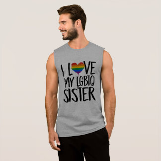 I Love My LGBTQ Sister Sleeveless Shirt