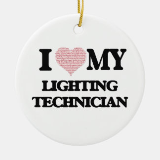 I love my Lighting Technician (Heart Made from Wor Round Ceramic Ornament