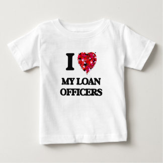 I Love My Loan Officers T Shirts