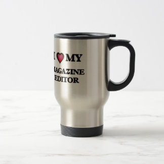 I love my Magazine Editor Travel Mug