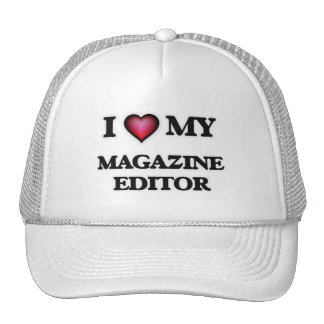 I love my Magazine Editor Trucker Hat