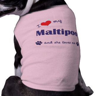 I Love My Maltipoo (Female Dog) Doggie T Shirt