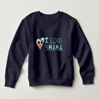 I Love My Mama Toddler Fleece Sweatshirt,navy blue Sweatshirt