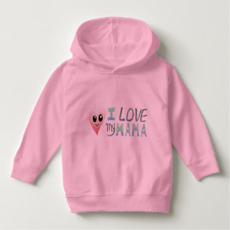 I Love My Mama Toddler Pullover Hoodie, Pink