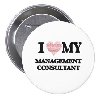 I love my Management Consultant (Heart Made from W 3 Inch Round Button