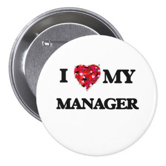 I love my Manager 3 Inch Round Button