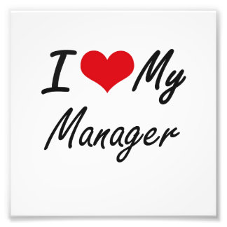 I love my Manager Art Photo