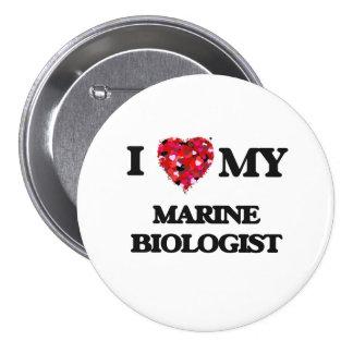 I love my Marine Biologist 3 Inch Round Button