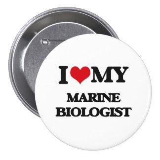 I love my Marine Biologist Pinback Buttons