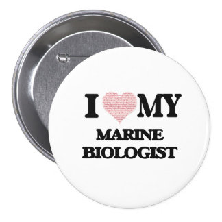 I love my Marine Biologist (Heart Made from Words) 3 Inch Round Button
