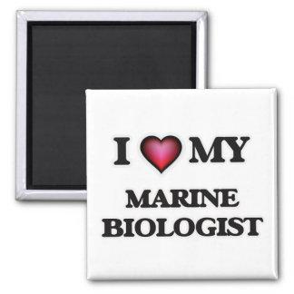 I love my Marine Biologist Square Magnet