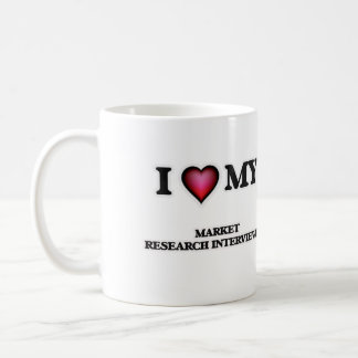 I love my Market Research Interviewer Coffee Mug