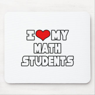 I Love My Math Students Mouse Pad