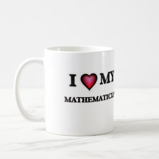 I love my Mathematician Coffee Mug