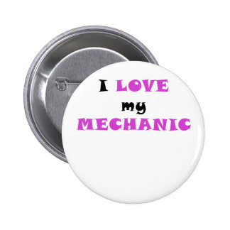 I Love my Mechanic Pinback Buttons
