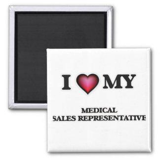 I love my Medical Sales Representative Square Magnet