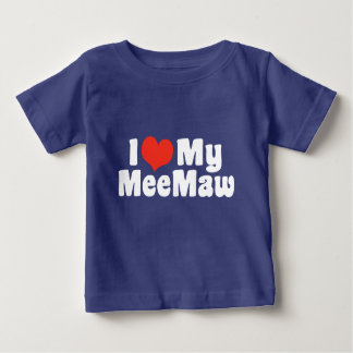I Love My MeeMaw Baby T-Shirt
