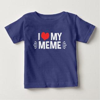 I Love My Meme Baby T-Shirt