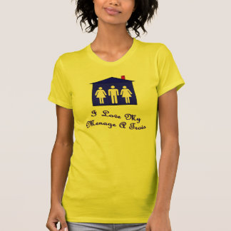 I love my menage a trois T-Shirt