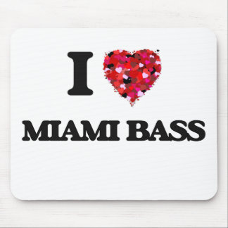 I Love My MIAMI BASS Mouse Pad