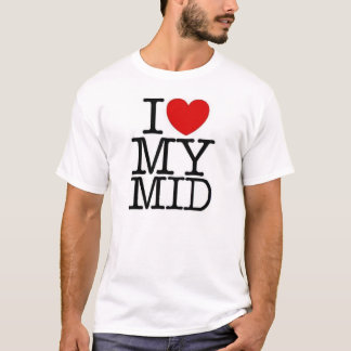 I love my mid public T-Shirt