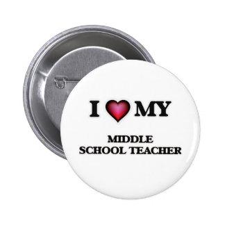 I love my Middle School Teacher 2 Inch Round Button