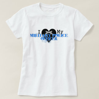 I Love my Military Police Officer T-Shirt