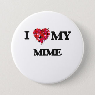 I love my Mime 3 Inch Round Button