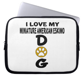 I Love My Miniature American Eskimo Dog Designs Laptop Computer Sleeves