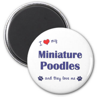 I Love My Miniature Poodles (Multiple Dogs) 2 Inch Round Magnet