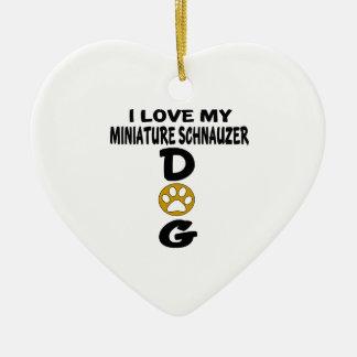 I Love My Miniature Schnauzer Dog Designs Ceramic Heart Ornament