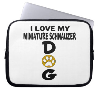I Love My Miniature Schnauzer Dog Designs Computer Sleeve