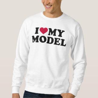 I love my model sweatshirt