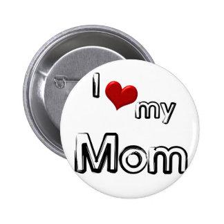 i love my mom 2 inch round button