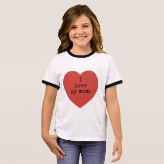 I love my mom and dad. ringer T-Shirt