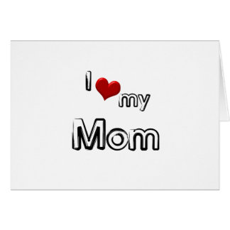 i love my mom card