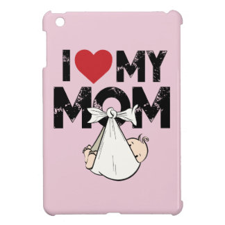 I Love My Mom Case For The iPad Mini