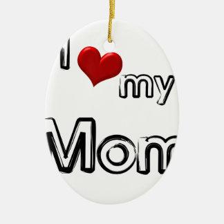 i love my mom ceramic oval ornament