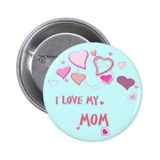 I Love my Mom - Cute Pink Lovehearts Badge 2 Inch Round Button