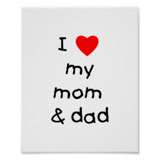 I love my mom & dad poster