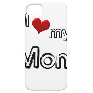 i love my mom iPhone 5 cover