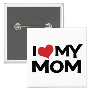 I Love My Mom Mother's Day button