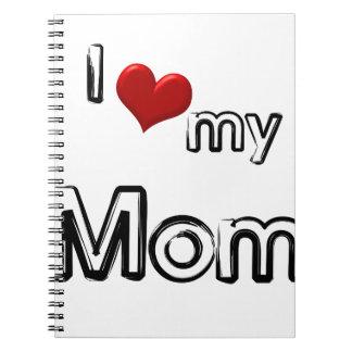 i love my mom spiral notebook