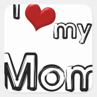 i love my mom square sticker