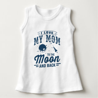 I Love My Mom To The Moon And Back Dress
