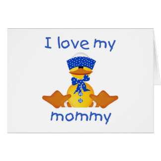 I love my mommy (boy duck) note card
