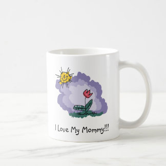 I Love My Mommy! Coffee Cup