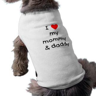 I Love My Mommy & Daddy Doggie T-shirt