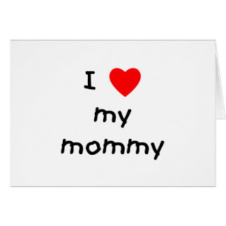 I love my mommy note card